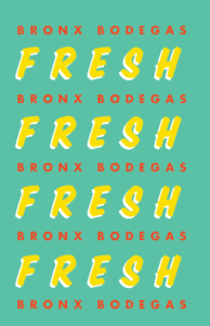 BronxBodega_Fresh_Poster_Small_Lo-Res_Digital-02