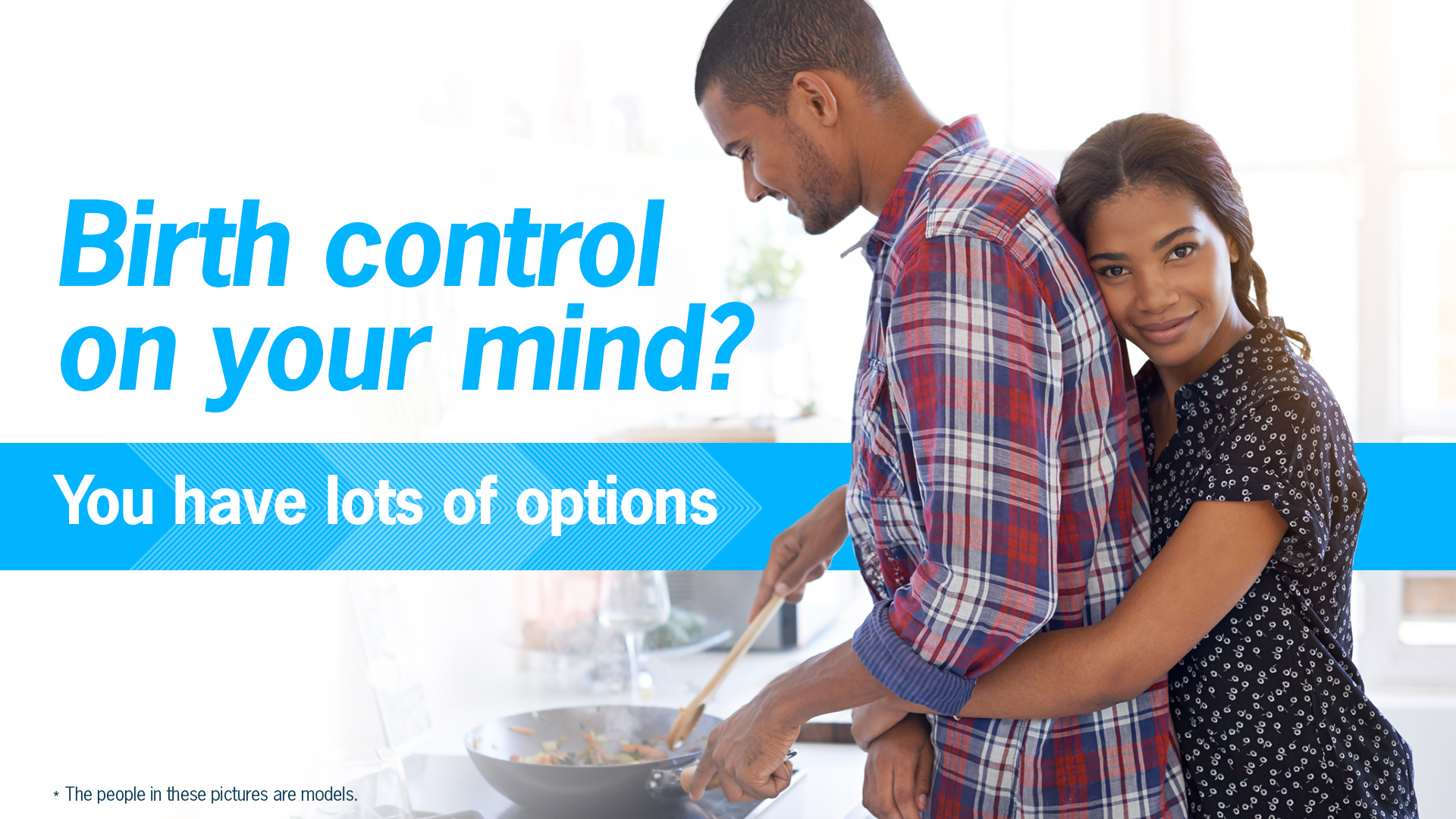 Birth control on your mind? You have options.