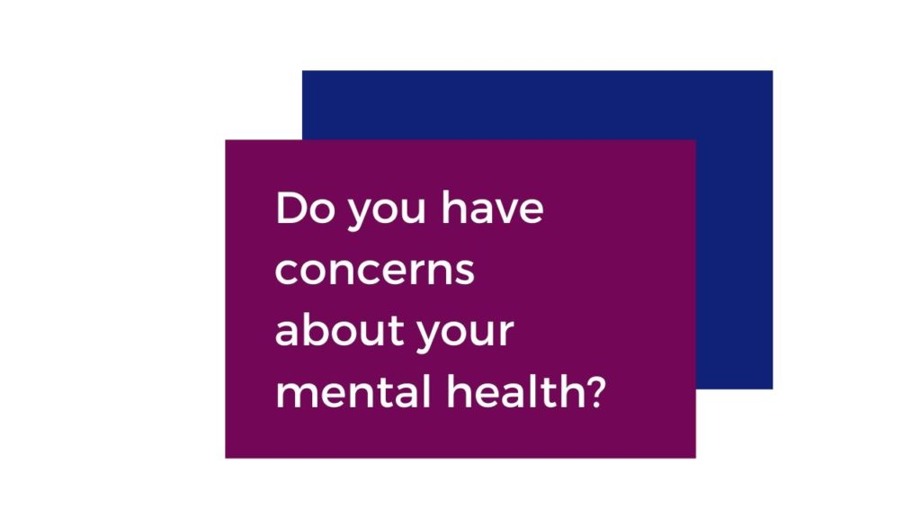 Do you have concerns about your mental health?